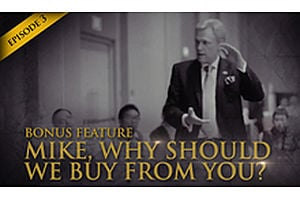 "HSOM Episode 3 Bonus Feature: ""Mike, Why Should We Buy From You?"""