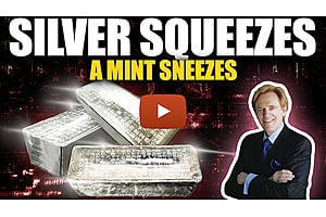 See full story: Silver Squeezes - A Mint Sneezes